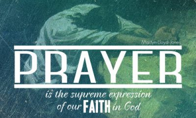 """Martyn Lloyd Jones Quote - """"Prayer is the supreme expression of our faith in God"""""""