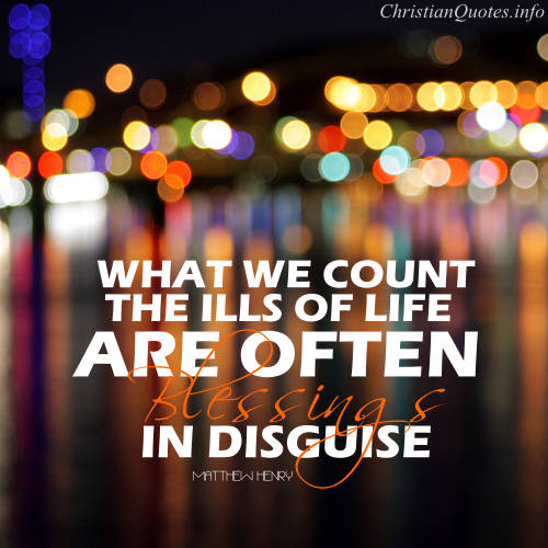 Matthew Henry Quote Blessings In Disguise Christianquotes Info