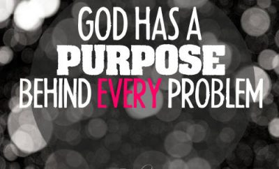 "Rick Warren Quote - ""God has a purpose behind every problem"""