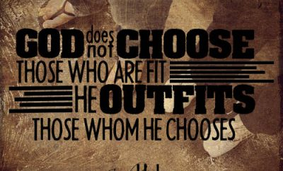 "Jack Hyles Quote - ""God does not choose those who are fit. He outfits those whom He chooses."""
