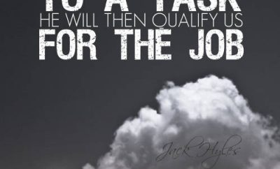"Jack Hyles Quote - ""If God called us to a task, He will then qualify us for the job."""