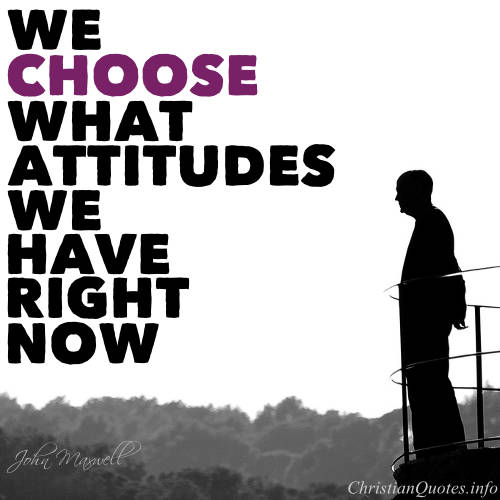 John Maxwell Quote 60 Attitudes We Can Choose Right Now New John Maxwell Quotes
