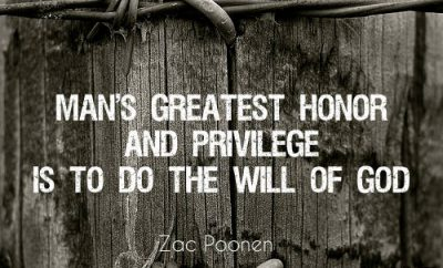 "Zac Poonen Quote - ""Man's greatest honor and privilege is to do the will of God"""