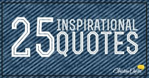 25 inspirational quotes