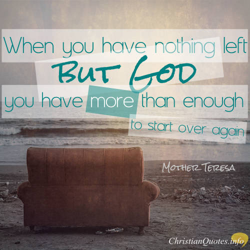 Mother Teresa Quote God Supplies You With All Your Needs And More