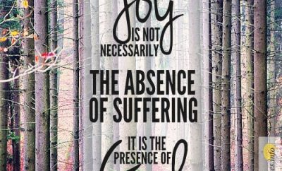"Sam Storms Quote - ""Joy is not necessarily the absence of suffering, it is the presence of God."""