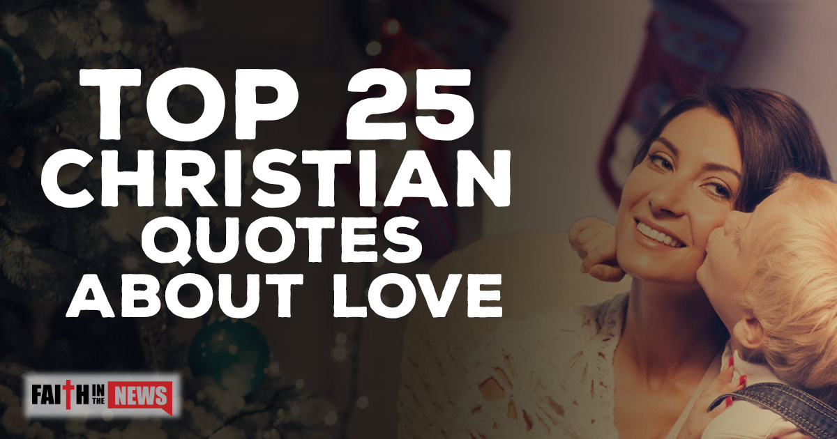 Christian Quotes About Love Simple Top 25 Christian Quotes About Love  Christianquotes