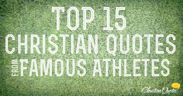 Top 15 Quotes From Famous Athletes Christianquotesfo