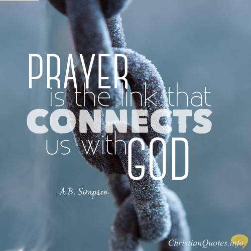 22 motivating quotes about prayer christianquotesfo ab simpson quote prayer is the link that connects us with thecheapjerseys Choice Image