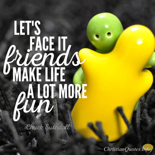 Chuck Swindoll Quote True Friends Make The Journey Of Life More