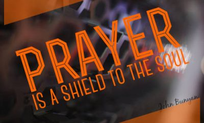 "John Bunyan Quote - ""Prayer is a shield to the soul"""