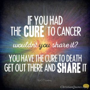 "Kirk Cameron Quote - ""If you had the cure to cancer wouldn't you share it? ... You have the cure to death ... get out there and share it."""