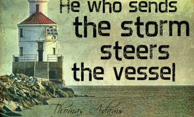 "Thomas Adams Quote - ""He who sends the storm steers the vessel."""