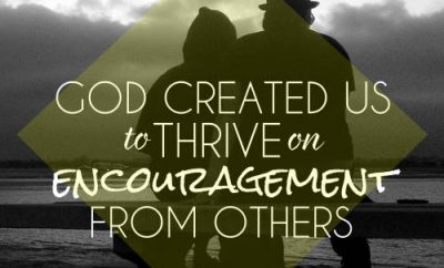 "Willie Robertson Quote - ""God created us to thrive on encouragement from others"""