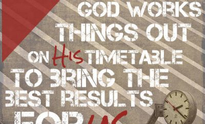 "Alan Robertson Quote - ""God works things out on his timetable to bring the best results for us"