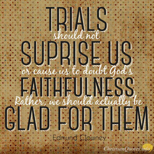 20 Encouraging Quotes About Trials And Struggles Christianquotes Info