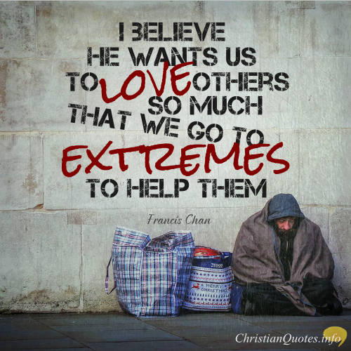 Francis Chan Quote 60 Major Ways Christianity Changed The World Adorable Christian Quotes About Love