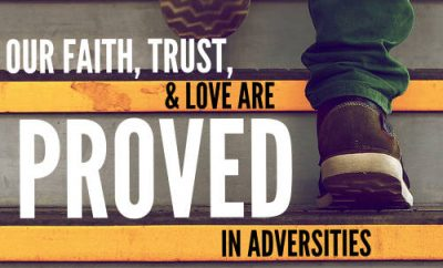 John of Kronstadt Quote - Our faith, trust, and love are proved and revealed in adversities""
