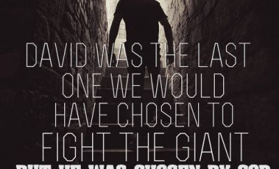 D. L. Moody Quote - David was the last one we would have chosen to fight the giant, but he was chosen of God.""