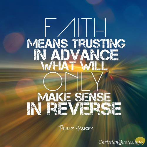 Christian Quotes About Faith Philip Yancey Quote   6 Key Truths About Faith | ChristianQuotes.info Christian Quotes About Faith