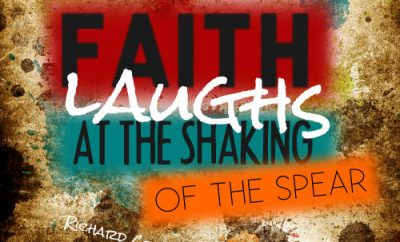 "Richard Cecil Quote - ""Faith laughs at the shaking of the spear"""