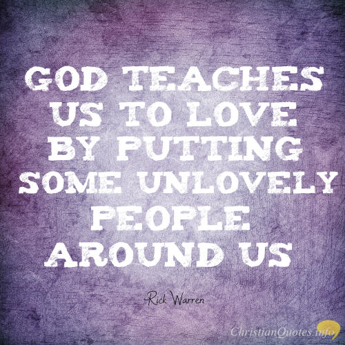 Rick Warren Quote U2013 4 Ways To Grow Your Power To Love Unlovely People