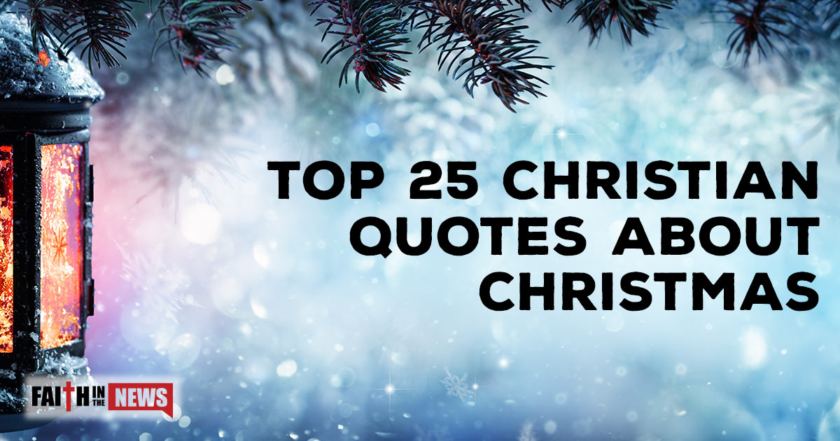 top 25 christian quotes about christmas christianquotesinfo