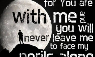 "Thomas Merton Quote - ""I will not fear, for you are ever with me, and you will never leave me to face my perils alone."""