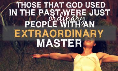 "Winkie Pratney Quote - ""Those that God used in the past were just ordinary people with an extraordinary Master"""