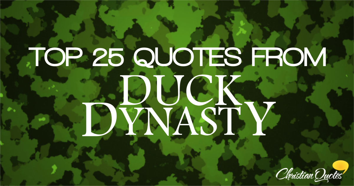 25 Best Chicken Quotes On Pinterest: Top 25 Duck Dynasty Quotes