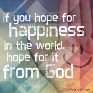 David Brainerd Quote - Hope For Happiness From God