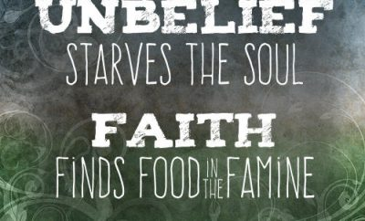 Richard Cecil Quote - Unbelief starves the soul; faith finds food in famine""