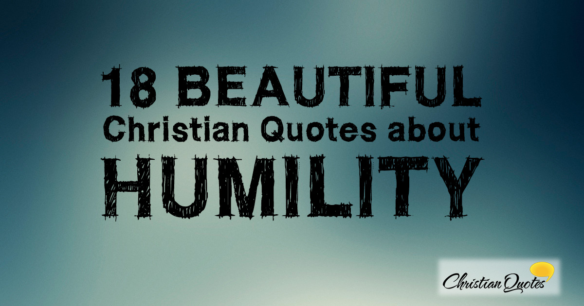 18 Beautiful Christian Quotes About Humility Christianquotesinfo