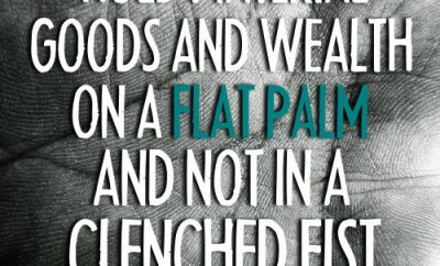 "Alistair Begg Quote - ""Hold material goods and wealth on a flat palm and not in a clenched fist."""