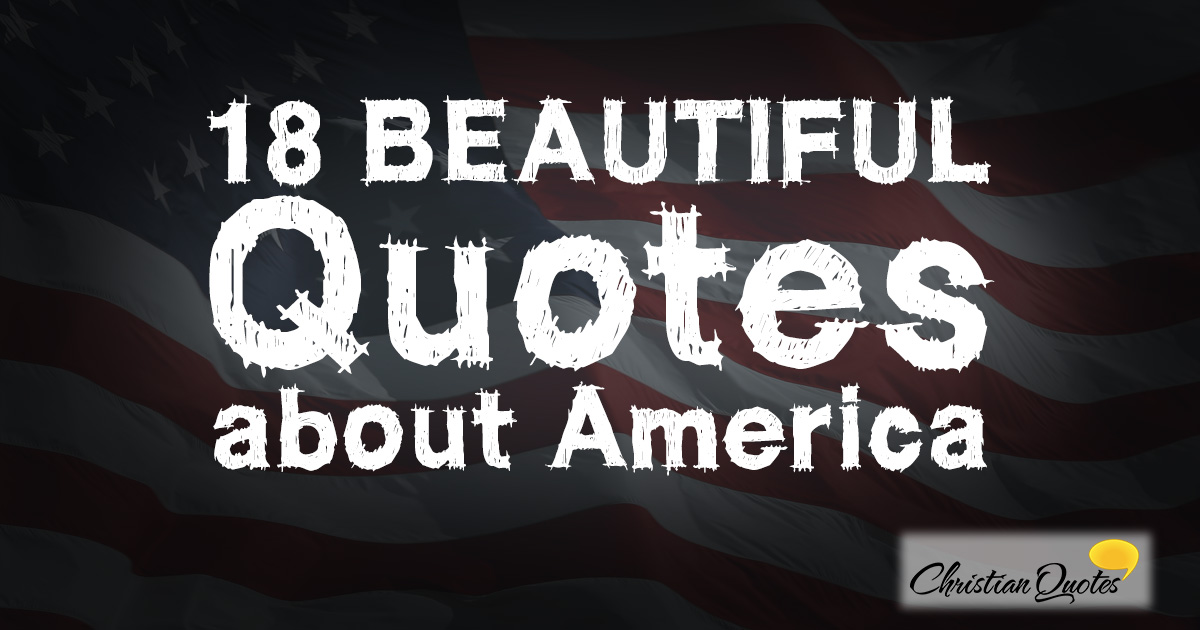 60 Patriotic Quotes About America ChristianQuotes Enchanting Patriotic Quotes