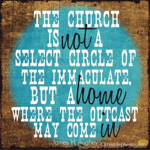 3 Ways The Church Is A Home For Outcasts Christianquotesinfo