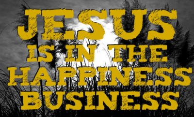 "John Hagee Quote - ""Jesus is in the happiness business."""