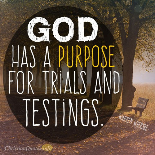 3 Purposes Of Trials And Testings Christianquotesinfo