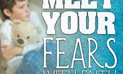 """Meet your fears with faith."""
