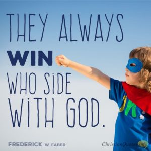 """They always win who side with God."""