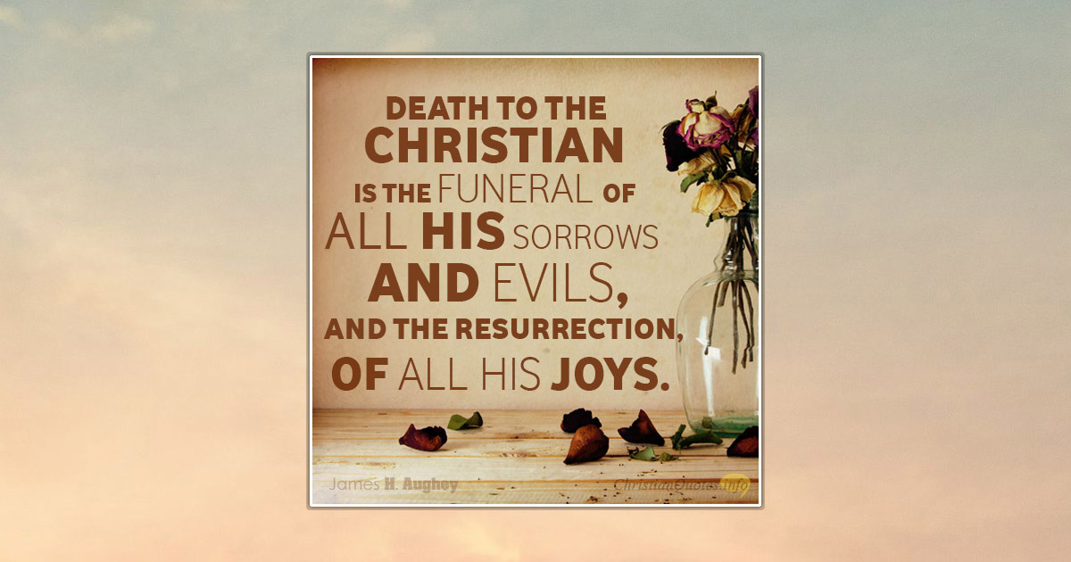 Quotes For Funerals Endearing 3 Things About The Christian's Death  Christianquotes