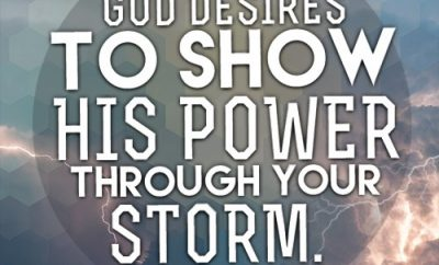 God desires to show His power through your storm