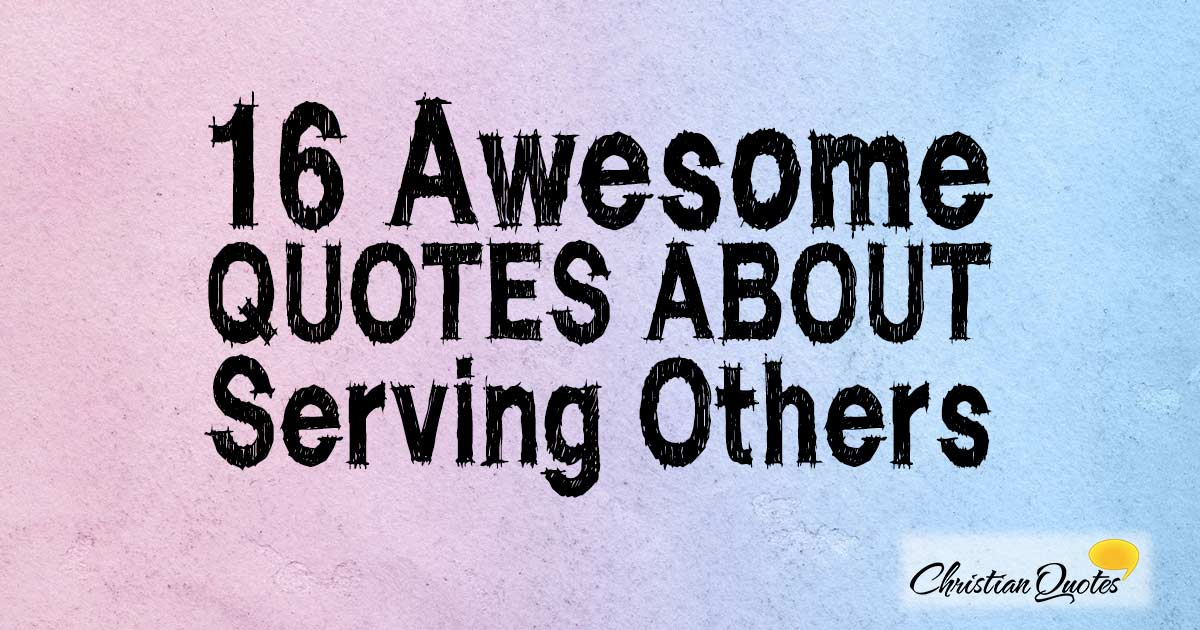 60 Awesome Quotes about Serving Others ChristianQuotes Magnificent Quotes About Serving Others