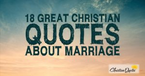 18 Great Christian Quotes about Marriage