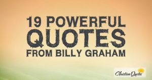 19 Powerful Quotes from Billy Graham