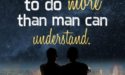 God is able to do more than man can understand