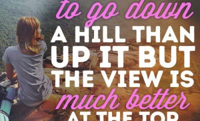 It's easier to go down a hill than up it but the view is much better at the top