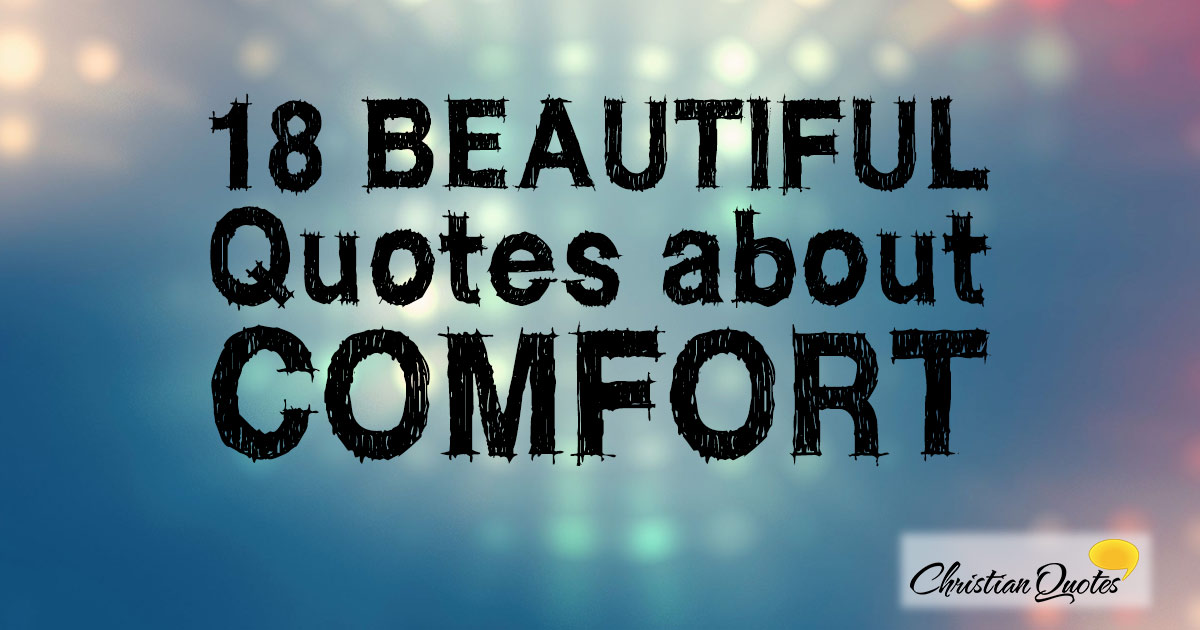 60 Beautiful Quotes About Comfort ChristianQuotes Fascinating Comforting Quotes