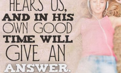 Jesus hears us, and in His own good time will give an answer