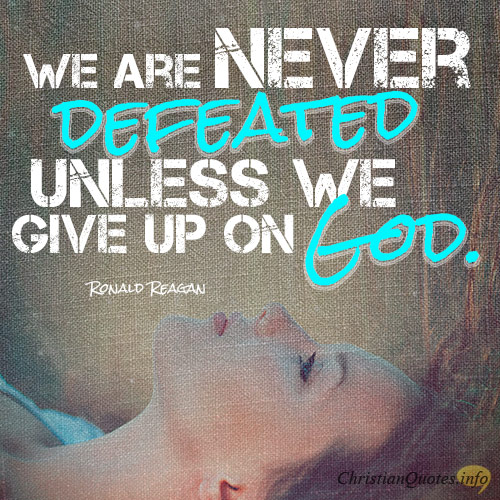 60 Reasons To Never Give Up ChristianQuotes Unique Quotes Never Give Up